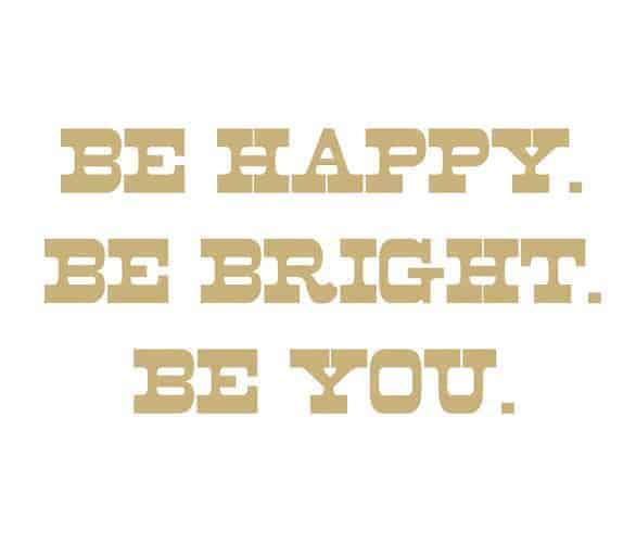 FREEBIE  //  BE HAPPY. BE BRIGHT. BE YOU.
