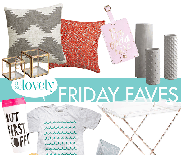 FRIDAY FAVES  //  7