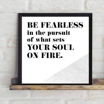 Free motivational free printable - Be fearless in the pursuit of what sets your soul on fire