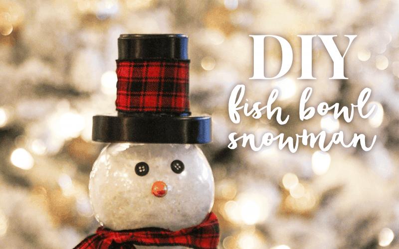 DIY  //  FISH BOWL SNOWMAN