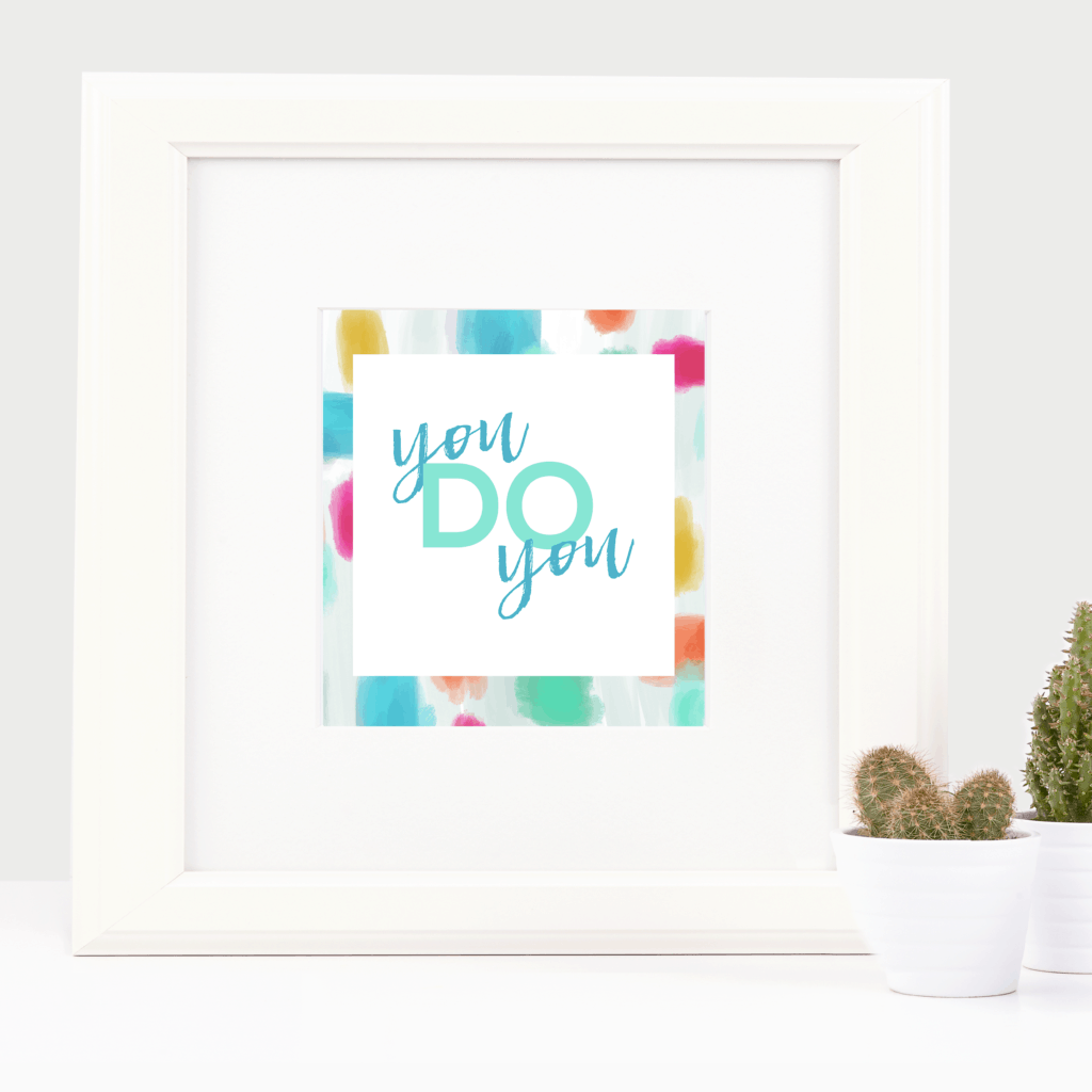 You Do You Free Printables - 6 colors to choose from!