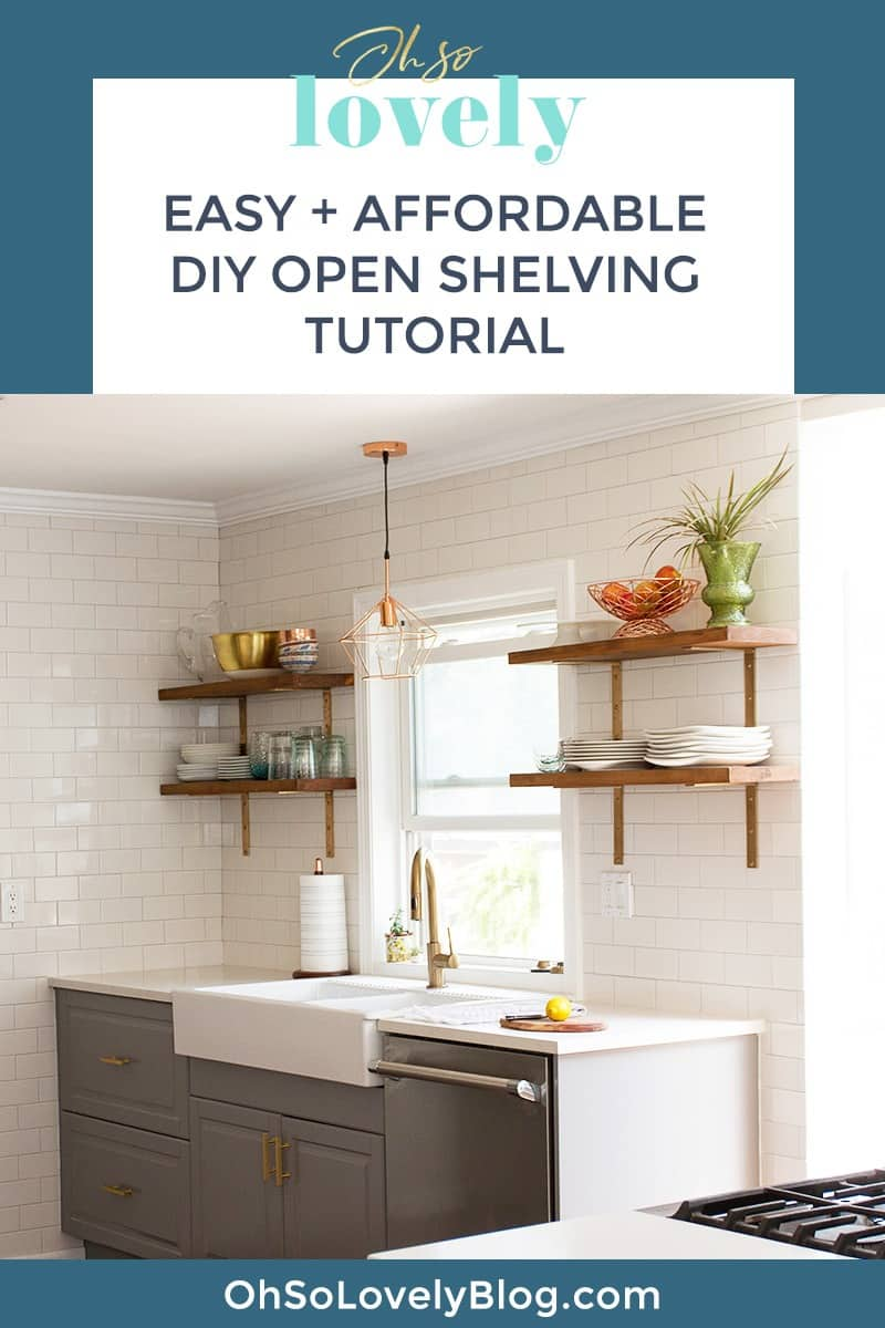 Audrey Kuether of Oh So Lovely Blog shares an affordable DIY kitchen open shelving tutorial that adds functionality and warmth.