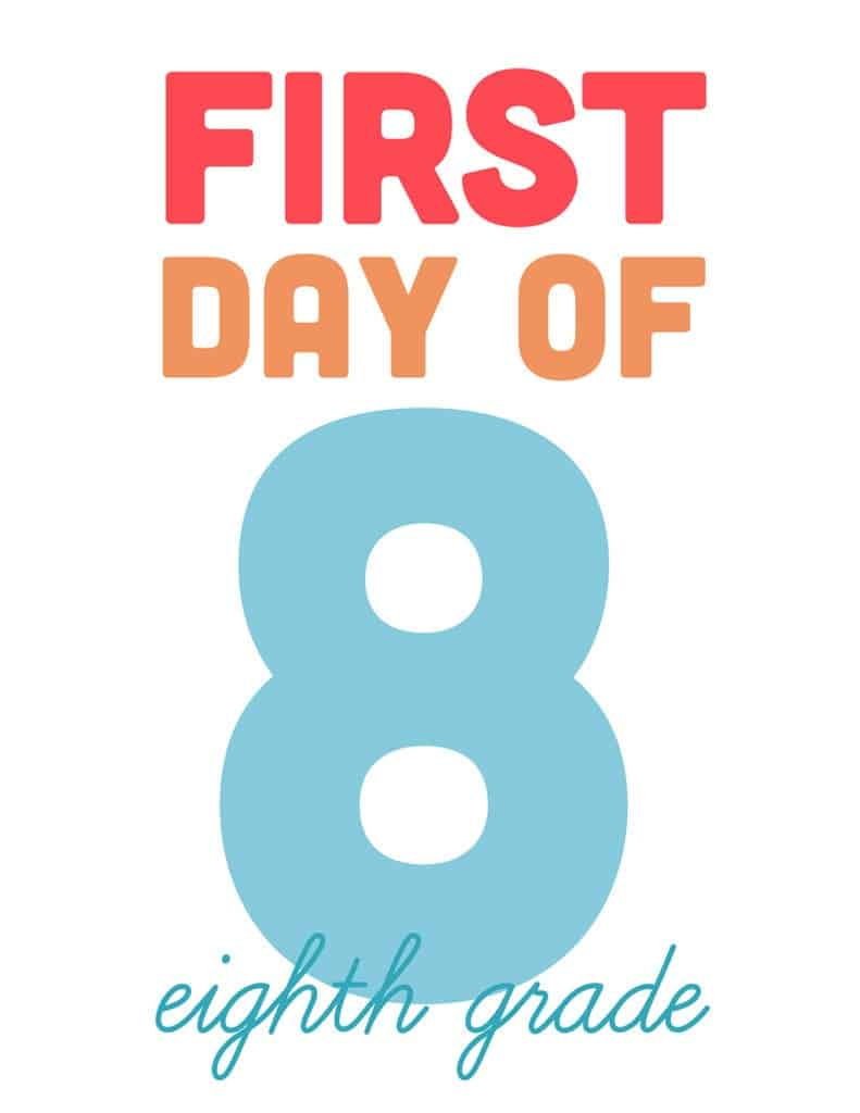 first day of eighth grade free printable sign