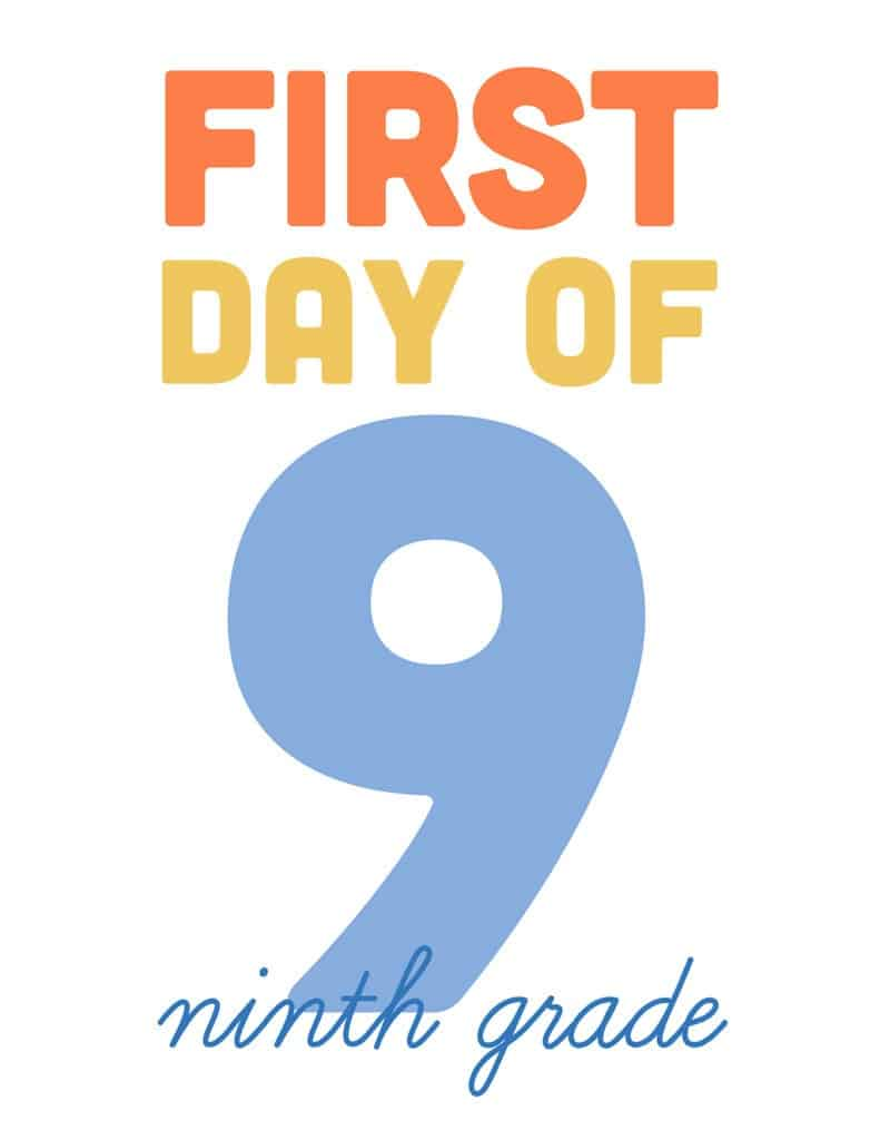 first day of ninth grade free printable sign