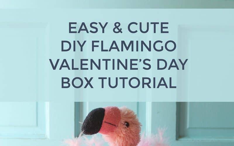 DIY  //  FLAMINGO VALENTINE'S DAY BOX