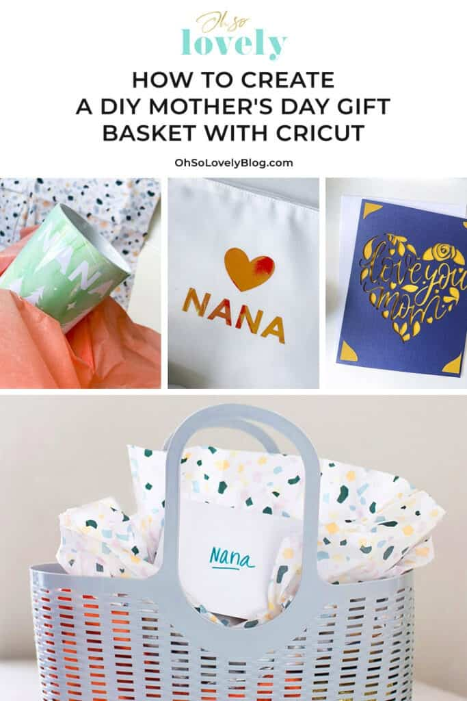 Mother's Day gift basket – Cute and Easy ideas to make personalized gifts with your Cricut. Give a gift she will truly love!