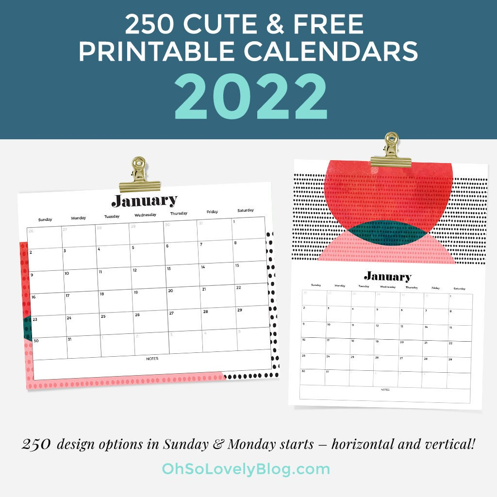 Free 2022 calendars — 250 beautiful horizontal & vertical options in Sunday & Monday starts. Download and print yours today!