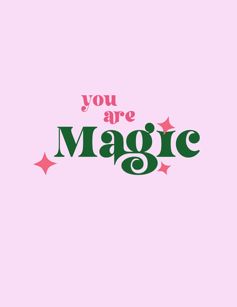 You are magic free printables – 20 fun and colorful options to choose from. Download yours completely free today! Makes a great gift.