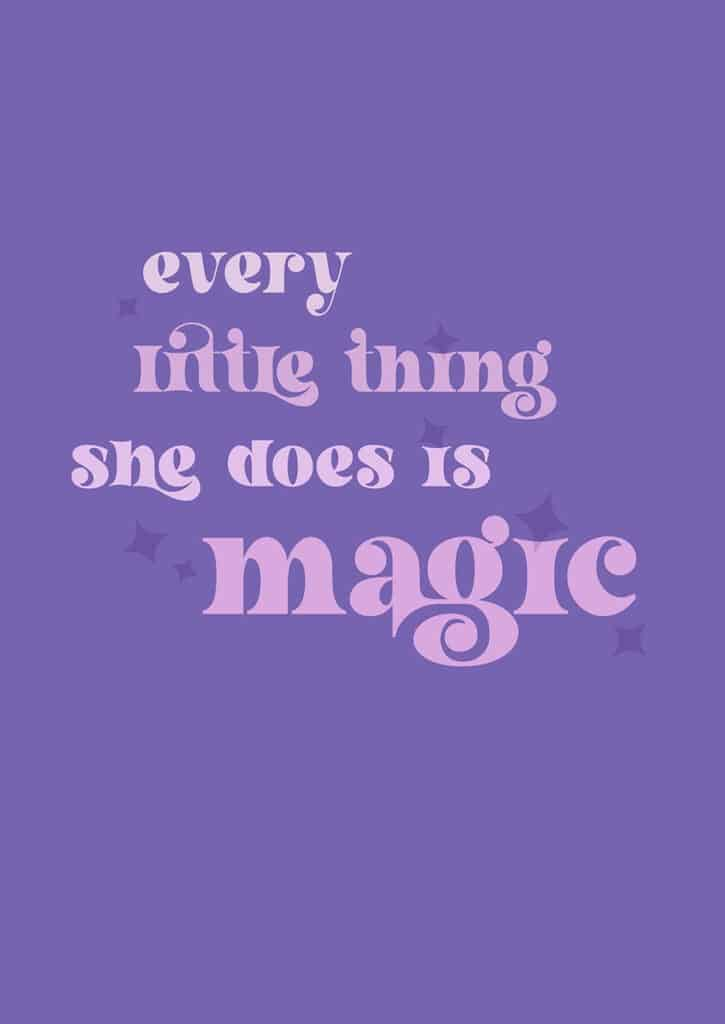 Every little thing she does is magic free art printables