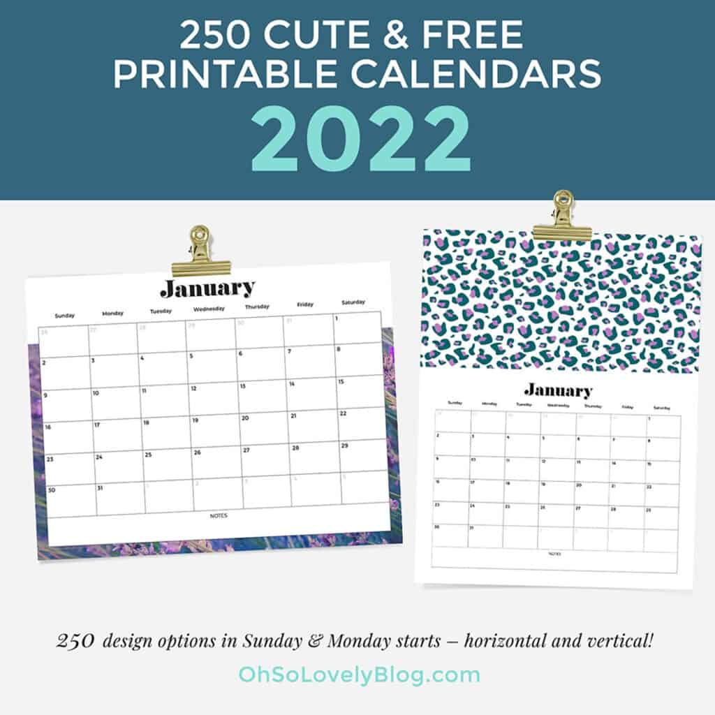 Free 2022 calendars — 250 beautiful horizontal & vertical options in Sunday & Monday starts.