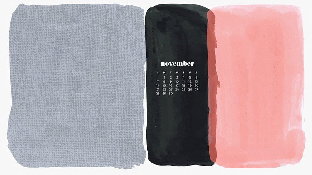 modern layered textures with a november calendar November - FREE wallpaper calendars in Sunday & Monday starts + no-calendar designs. 35 options for both desktop and smart phones!